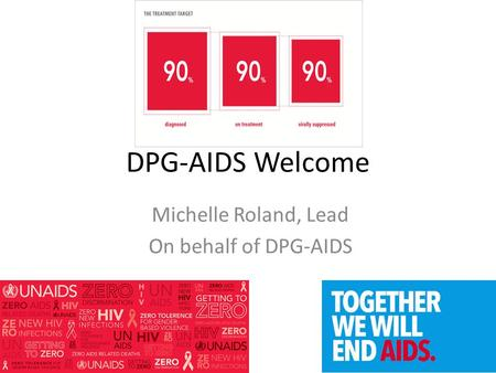 DPG-AIDS Welcome Michelle Roland, Lead On behalf of DPG-AIDS.