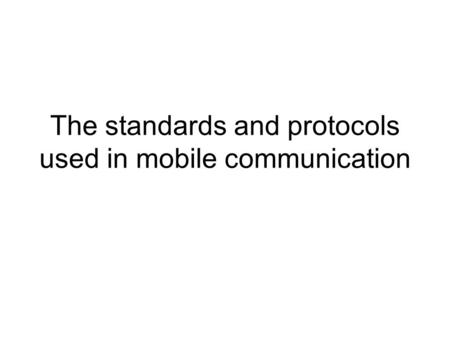 The standards and protocols used in mobile communication.
