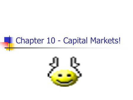 Chapter 10 - Capital Markets!. Key Concepts and Skills Know how to calculate the return on an investment!!! Understand the historical returns on various.