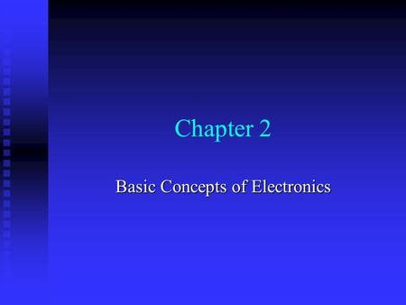 Chapter 2 Basic Concepts of Electronics. Figure 2.1 Electric current within a conductor. (a) Random movement of electrons generates no current. (b) A.