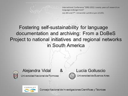 Fostering self-sustainability for language documentation and archiving: From a DoBeS Project to national initiatives and regional networks in South America.