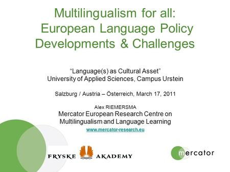 "Multilingualism for all: European Language Policy Developments & Challenges ""Language(s) as Cultural Asset"" University of Applied Sciences, Campus Urstein."