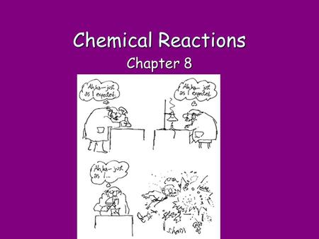 Chemical Reactions Chapter 8.
