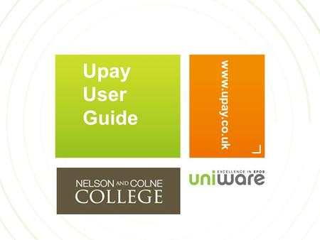 Upay User Guide www.upay.co.uk. WELCOME TO UPAY – CREATE YOUR ACCOUNT To launch Upay you will need to access www.upay.co.uk with the following information:www.upay.co.uk.