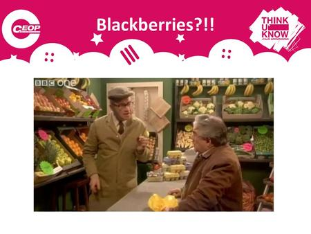 "Blackberries?!!. ""E - Safety and you"" Why are we here? Social Media."