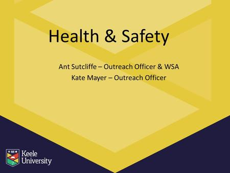 Health & Safety Ant Sutcliffe – Outreach Officer & WSA Kate Mayer – Outreach Officer.