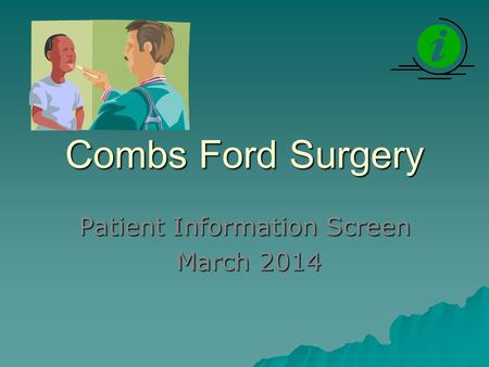 Combs Ford Surgery Patient Information Screen March 2014 March 2014.