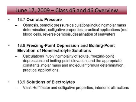 13.7 Osmotic Pressure –Osmosis, osmotic pressure calculations including molar mass determination, colligative properties, practical applications (red blood.