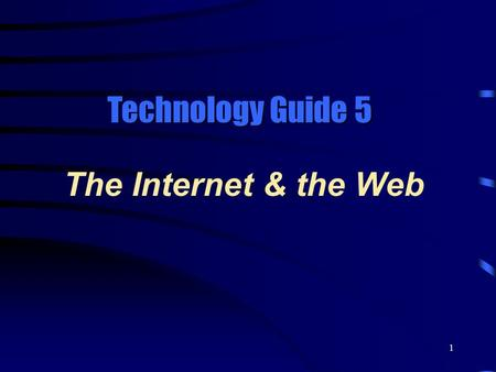 "1 The Internet & the Web Technology Guide 5. 2 What is the 'Internet'?  The Internet (""the Net"") is a network that connects hundreds of thousands of."