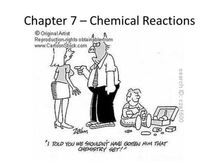 Chapter 7 – Chemical Reactions