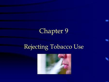 Chapter 9 Rejecting Tobacco Use.