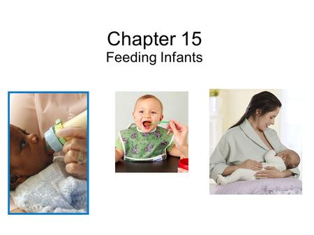 Chapter 15 Feeding Infants.