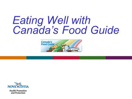 Eating Well with Canada's Food Guide. Background Over the past three years, Health Canada has consulted extensively on the revised Food Guide. Widespread.
