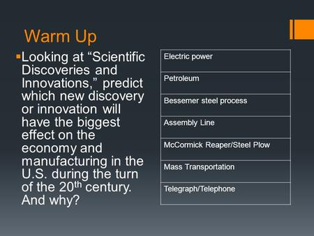 "Warm Up  Looking at ""Scientific Discoveries and Innovations,"" predict which new discovery or innovation will have the biggest effect on the economy and."