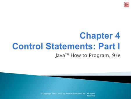 Chapter 4 Control Statements: Part I