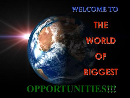 OPPORTUNITIES!!! THEWORLDOFBIGGEST WELCOME TO OUR Basic NEEDS.