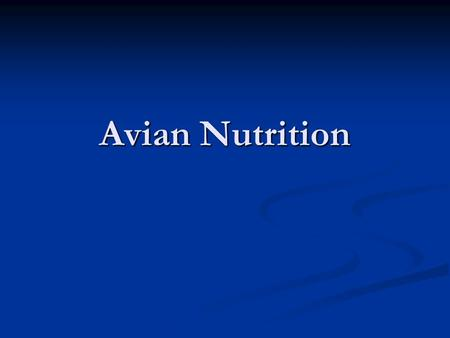 Avian Nutrition. NUTRITION When it comes to avian diet, there is a huge controversy. Avian vets, breeders, pet shop professionals, bird guardians, researchers,