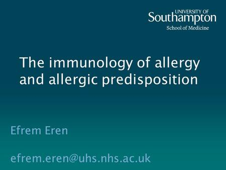 The immunology of allergy and allergic predisposition Efrem Eren