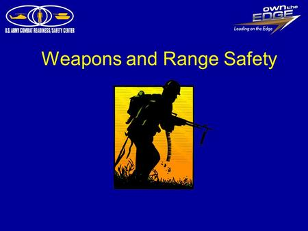 Weapons and Range Safety. 2 Terminal Learning Objective Action: Recommend safety control measures for weapon handling in garrison and tactical environments.