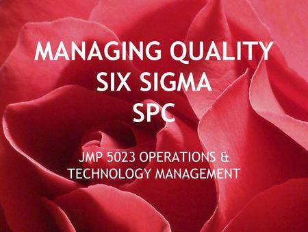 MANAGING QUALITY SIX SIGMA SPC