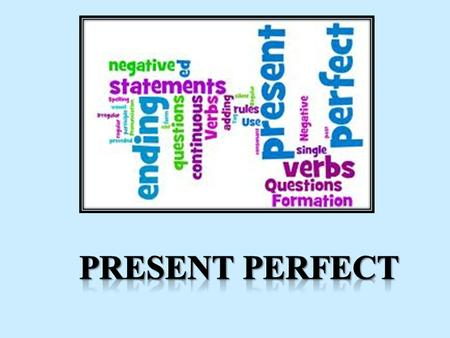 So…let's talk about the FORM of the PRESENT PERFECT TENSE first…OK? The Present Perfect Tense is formed by 2 things: the auxiliary verb HAVE and HAS.
