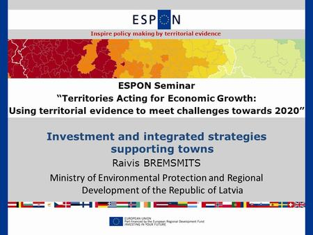 Investment and integrated strategies supporting towns Raivis BREMSMITS Ministry of Environmental Protection and Regional Development of the Republic of.