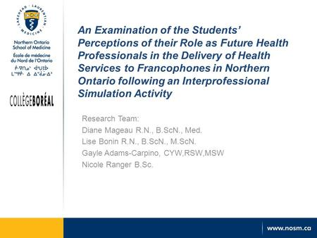 An Examination of the Students' Perceptions of their Role as Future Health Professionals in the Delivery of Health Services to Francophones in Northern.