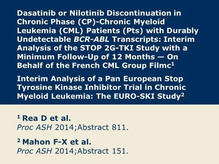 Dasatinib or Nilotinib Discontinuation in Chronic Phase (CP)-Chronic Myeloid Leukemia (CML) Patients (Pts) with Durably Undetectable BCR-ABL Transcripts: