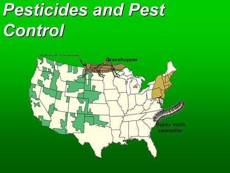 Pesticides and Pest Control Grasshopper Gypsy moth caterpillar.