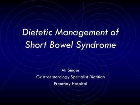 Dietetic Management of Short Bowel Syndrome