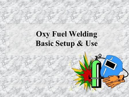 Oxy Fuel Welding Basic Setup & Use