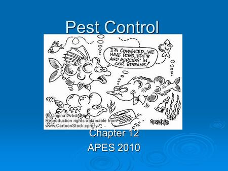 Pest Control Chapter 12 APES 2010. What are pesticides?  Chemicals that kill pests Biocides- kill wide range of pests Biocides- kill wide range of pests.