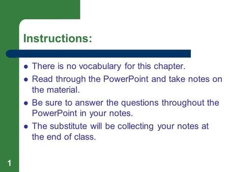 Instructions: There is no vocabulary for this chapter. Read through the PowerPoint and take notes on the material. Be sure to answer the questions throughout.