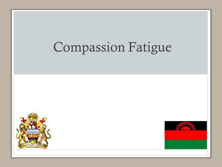 Compassion Fatigue. How do you do this work? Learning Objectives The participant will be able to: Understand the concepts of compassion fatigue and vicarious.
