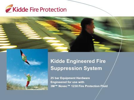 Kidde Engineered Fire Suppression System 25 bar Equipment Hardware Engineered for use with 3M™ Novec™ 1230 Fire Protection Fluid.