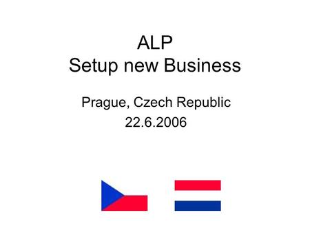 ALP Setup new Business Prague, Czech Republic 22.6.2006.