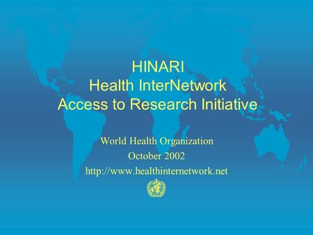 HINARI Health InterNetwork Access to Research Initiative World Health Organization October 2002