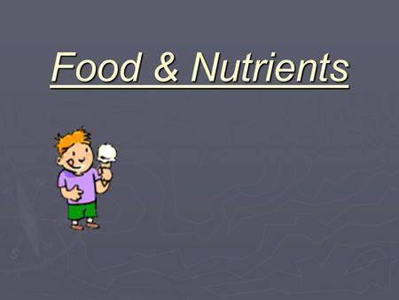 Food & Nutrients Why do we need food? Food eaten Burnt up in respiration to produce energy Storage Growth of new tissue Repair of damaged tissue Movement.