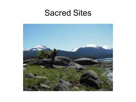 Sacred Sites. Documentation Documentation: Forest Supervisor or Ranger District Offices may document Sacred site (s) information in a variety of ways.