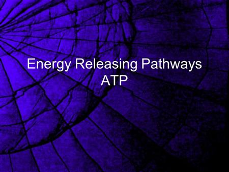 Energy Releasing Pathways ATP Aerobic Respiration A redox process Glucose contains energy that can be converted to ATP Uses oxygen therefore aerobic.