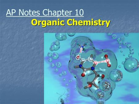 AP Notes Chapter 10 Organic Chemistry.
