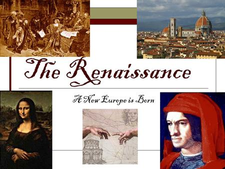 The Renaissance A New Europe is Born. The Early Modern World  In the late 15 th century, the same time as the growth of the Ottoman and Safavid Empires,