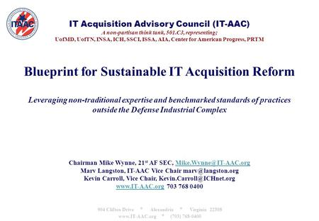 IT Acquisition Advisory Council (IT-AAC) A non-partisan think tank, 501.C3, representing; UofMD, UofTN, INSA, ICH, SSCI, ISSA, AIA, Center for American.