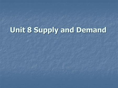 Unit 8 Supply and Demand. Objectives Objectives Objectives Focus Focus Focus Warming up Warming up Warming up Warming up 11.1 Finding someone a job 11.1.