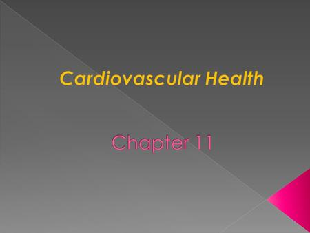  Cardiovascular disease (CVD) = disease of the heart and blood vessels  CVD is the leading cause of death among Americans  Some CVD risk factors are.