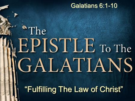 """Fulfilling The Law of Christ"""
