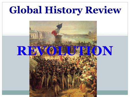 Global History Review REVOLUTION.