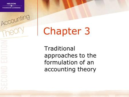 Chapter 3 Traditional approaches to the formulation of an accounting theory.