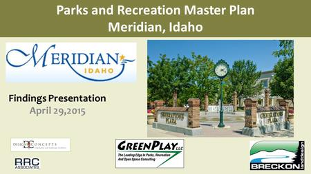 Findings Presentation April 29,2015 Parks and Recreation Master Plan Meridian, Idaho.