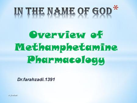 Dr.farahzadi.1391 dr.farahzadi Overview of Methamphetamine Pharmacology.